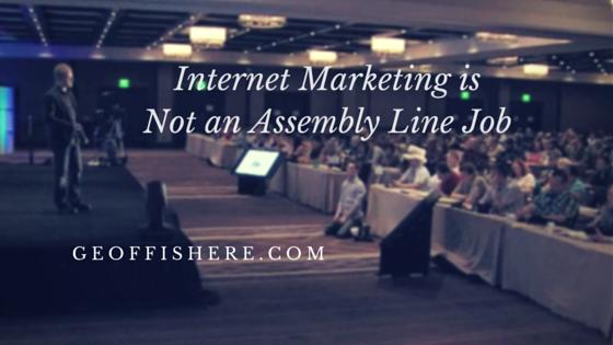 Internet Marketing is Not an Assembly Line Job
